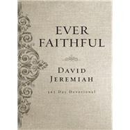 Ever Faithful by Jeremiah, David, 9780718088811