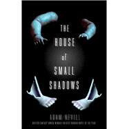 The House of Small Shadows by Nevill, Adam, 9781250068811