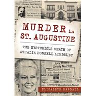 Murder in St. Augustine by Randall, Elizabeth, 9781467118811