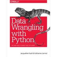 Data Wrangling With Python by Kazil, Jacqueline; Jarmul, Katharine, 9781491948811