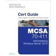 MCSA 70-411 Cert Guide Administering Windows Server 2012 by Poulton, Don; Camardella, David, 9780789748812