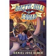 Dactyl Hill Squad by Older, Daniel José, 9781338268812