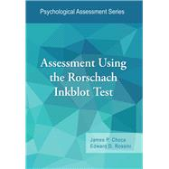 Assessment Using the Rorschach Inkblot Test by Choca, James P.; Rossini, Edward D., 9781433828812