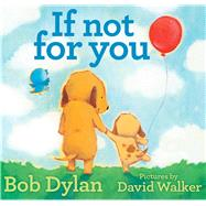 If Not for You by Dylan, Bob; Walker, David, 9781451648812