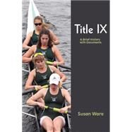 Title IX: A Brief History with Documents by Susan  Ware, 9781478618812