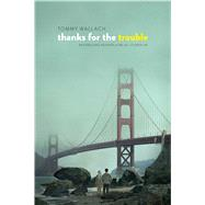 Thanks for the Trouble by Wallach, Tommy, 9781481418812