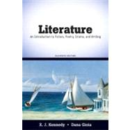 Literature : An Introduction to Fiction, Poetry, Drama, and Writing by Kennedy, X. J.; Gioia, Dana, 9780205698813