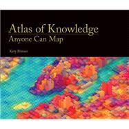 Atlas of Knowledge by Börner, Katy, 9780262028813