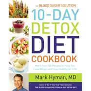 The Blood Sugar Solution 10-Day Detox Diet Cookbook by Hyman, Mark, 9780316338813