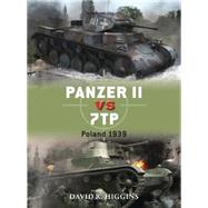 Panzer II vs 7TP Poland 1939 by Higgins, David R.; Chasemore, Richard, 9781472808813