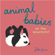 Animal Babies on the Mountain! by Groves, Julia, 9781846438813