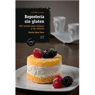 Reposter�a sin gl�ten / Gluten free Pastry by Perez, Montse Deza, 9788410588813