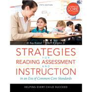 Strategies for Reading Assessment and Instruction in an Era of Common Core Standards Helping Every Child Succeed, Loose-Leaf Version by Reutzel, D. Ray; Cooter, Robert B., Jr., 9780133488814