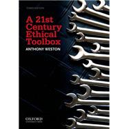 A 21st Century Ethical Toolbox by Weston, Anthony, 9780199758814