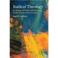 Radical Theology by Dalferth, Ingolf U., 9781451488814