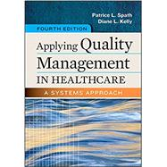 Applying Quality Management in Healthcare by Spath, Patrice L.; Kelly, Diane L., 9781567938814