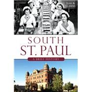 South St. Paul: A Brief History by Glewwe, Lois A., 9781626198814