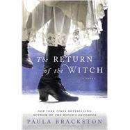 The Return of the Witch A Novel by Brackston, Paula, 9781250028815