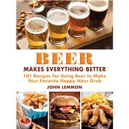 Beer Makes Everything Better by Lemmon, John, 9781510708815