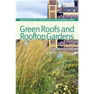 Green Roofs and Rooftop Gardens by Hanson, Beth; Schmidt, Sarah, 9781889538815