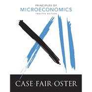 Principles of Microeconomics by Case, Karl E.; Fair, Ray C.; Oster, Sharon E., 9780134078816