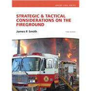 Strategic & Tactical Considerations on the Fireground by Smith, Jim P, 9780132158817