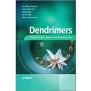 Dendrimers : Towards Catalytic, Material and Biomedical Uses