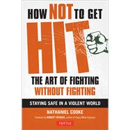 How Not to Get Hit by Cooke, Nathaniel; Twigger, Robert, 9780804848817