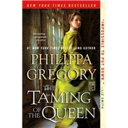The Taming of the Queen by Gregory, Philippa, 9781476758817