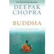 Buddha : A Story of Enlightenment by Chopra, Deepak, 9780060878818