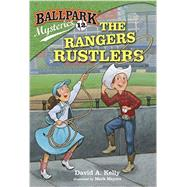 Ballpark Mysteries #12: The Rangers Rustlers by KELLY, DAVID A.MEYERS, MARK, 9780385378819