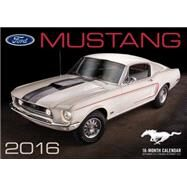 Ford Mustang 2016 Calendar by Loeser, Tom, 9780760348819