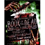 The Filmmaker's Book of the Dead: A MortalÆs Guide to Making Horror Movies by Draven; Danny, 9781138908819