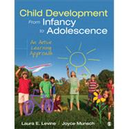 Child Development from Infancy to Adolescence by Levine, Laura E.; Munsch, Joyce, 9781452288819