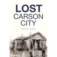 Lost Carson City by Mires, Peter B., 9781467138819