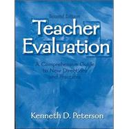 Teacher Evaluation : A Comprehensive Guide to New Directions and Practices by Kenneth D. Peterson, 9780803968820