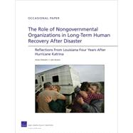Role of Nongovernmental Organizations in Long-Term Human Recovery after Disaster : Reflections from Louisiana Four Years after Hurricane Katrina (2009) by Chandra, Anita, 9780833048820