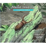 About Insects: A Guide for Children by Sill, Cathryn; Sill, John, 9781561458820