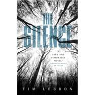 The Silence by Lebbon, Tim, 9781781168820