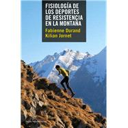 Fisiología de los deportes de resistencia en la montaña / Physiology of Resistance Sports In The Mountains by Durand, Fabienne; Jornet, Kilian; Lerma, Jose Luis Diez, 9788415088820