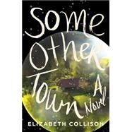 Some Other Town by Collison, Elizabeth, 9780062348821