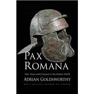 Pax Romana by Goldsworthy, Adrian, 9780300178821