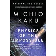 Physics of the Impossible by KAKU, MICHIO, 9780307278821
