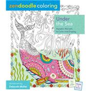 Zendoodle Coloring: Under the Sea by Muller, Deborah, 9781250108821