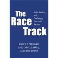 The Race Track by Crenshaw, Kimberle; Harris, Luke Charles; Lipsitz, George, 9781595588821