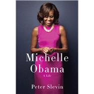Michelle Obama by SLEVIN, PETER, 9780307958822