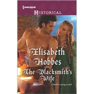 The Blacksmith's Wife by Hobbes, Elisabeth, 9780373298822