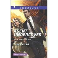 Agent Undercover by Childs, Lisa, 9780373748822