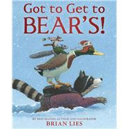 Got to Get to Bear's! by Lies, Brian, 9780544948822