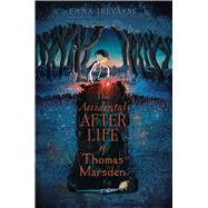 The Accidental Afterlife of Thomas Marsden by Trevayne, Emma, 9781442498822